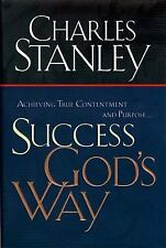Success God's Way - Dr. Charles Stanley (Hardcover) True Contentment, Purpose