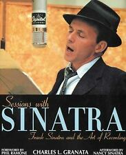 Sessions with Sinatra: Frank Sinatra and the Art of Recording Granata, Charles