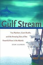 The Gulf Stream: Tiny Plankton, Giant Bluefin, and the Amazing Story o-ExLibrary