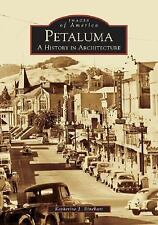 Images of America Ser.: Petaluma : A History in Architecture by Katherine...