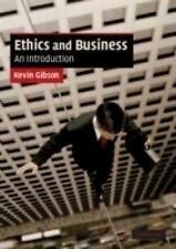 Ethics and Business: An Introduction (Cambridge Applied Ethics) by Gibson, Kevi
