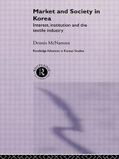 Market and Society in Korea: Interest, Institution and the Textile Industry (Rou