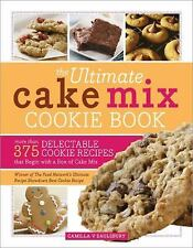 The Ultimate Cake Mix Cookie Book : More Than 375 Delectable Cookie Recipes...
