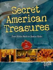 Secret American Treasures: From Hidden Vaults to Sunken Riches (Edge B-ExLibrary