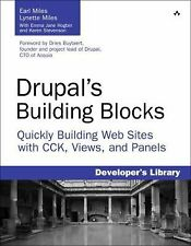 Drupal's Building Blocks: Quickly Building Web Sites with CCK, Views, and Panels