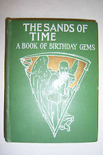 SANDS OF TIME Book of Birthday Gems. Thomas W. Handford. 1903 Proverb, sentiment