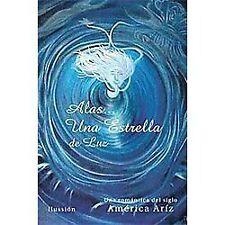 Alas... una Estrella de Luz : Una RomáNtica Mujer Del Siglo de Ameri Ariz by...