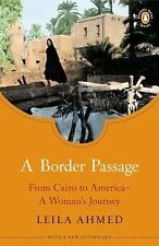 A Border Passage : From Cairo to America--A Woman's Journey by Leila Ahmed...