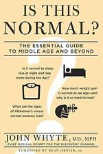 Is This Normal?: The Essential Guide to Middle Age and Beyond - Whyte, John - Pa