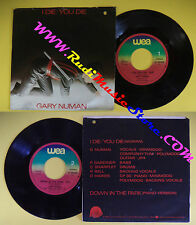 LP 45 7'' GARY NUMAN I die you die Down in the park 1978 italy WEA no cd mc *dvd