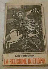 Gino Sottochiesa - LA RELIGIONE IN ETIOPIA - 1936 - 1° Ed. Quaderni Nazionali