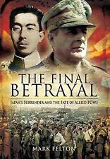 The Final Betrayal: Mountbatten, MacArthur and the Tragedy of Japanese POWs, Mar