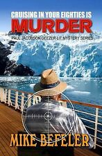 Cruising in Your Eighties Is Murder (Five Star Mystery Series) (A Paul Jacobson