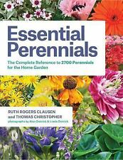 Essential Perennials: The Complete Reference to 2700 Perennials for the Home Gar