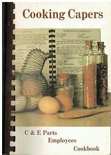 *SCHAUMBURG IL 1985 COOKING CAPERS COOK BOOK *C & E PARTS EMPLOYEES *ILLINOIS