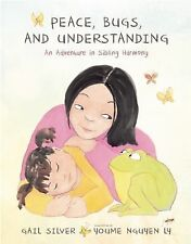Peace, Bugs, and Understanding : An Adventure in Sibling Harmony by Gail...