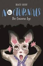 The Nocturnals: The Ominous Eye by Tracey Hecht (2016, Hardcover)