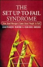 The Set-up-to-Fail Syndrome : How Good Managers Cause Great People to Fail by...