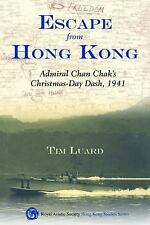 Escape from Hong Kong: Admiral Chan Chak's Christmas Day Dash, 1941 SIGNED