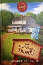 Where Hope Dwells: Sugarcreek Amish Mysteries by Elizabeth Ludwig new hardcover