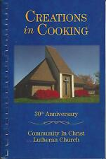 *CORNELIUS NC 2007 CHRIST LUTHERAN CHURCH 30th COOK BOOK *CREATIONS IN COOKING