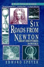 Six Roads from Newton: Great Discoveries in Physics (Wiley Popular Science)