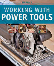 NEW Woodworking BOOK Working with Power Tools by Paul Anthony