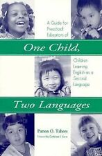 One Child, Two Languages: A Guide for Preschool Educators of Children Learning E