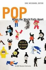 Pop When the World Falls Apart: Music in the Shadow of Doubt-ExLibrary