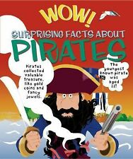 Wow! Surprising Facts about Pirates by Philip Steele (2014, Picture Book)