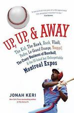 Up, up, and Away :Montreal Expos Rock, Vladi, Pedro,  Grand Orange HARDCOVER