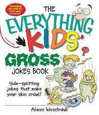 The Everything Kids' Gross Jokes Book: Side-splitting Jokes That Make Your Skin