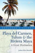 Playa del Carmen, Tulum & the Riviera Maya: A Great Destination (Explorer's Guid