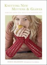 Knitting New Mittens and Gloves : Warm and Adorn Your Hands in 28 Innovative...