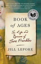 Book of Ages : The Life and Opinions of Jane Franklin by Jill Lepore (2014,...