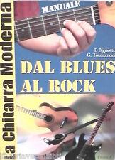 DAL BLUES AL ROCK La chitarra moderna F Bignotto G Tomazzoni Demetra Musica di e