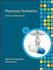 Pharmacy Technician : Practice and Procedures by James Mizner and Gail...