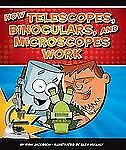 How Telescopes, Binoculars, and Microscopes Work (How Things Work)-ExLibrary