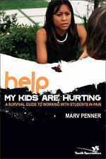 Help! My Kids Are Hurting: A Survival Guide to Working with Students-ExLibrary