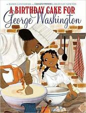 A Birthday Cake for George Washington by Ramin Ganeshram (2016, Picture Book)