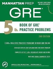 Manhattan Prep GRE Strategy Guides: The 5 Lb. Book of GRE® Practice Problems...