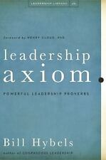 Leadership Axioms: Powerful Leadership Proverbs, Hybels, Bill, Acceptable Book