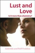 Lust And Love: Is it  More Than Chemistry?-ExLibrary