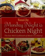 Woman's Day Monday Night is Chicken Night: The Eat-Well Cookbook of Meals in a H