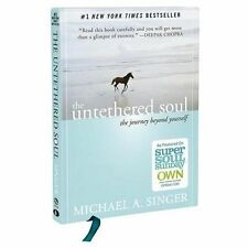 The Untethered Soul : The Journey Beyond Yourself by Michael A. Singer (2013,...