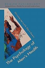 Health Psychology Ser.: The Psychology of Men's Health by R. Glynn Owens and...