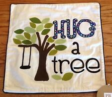"Pottery Barn Teen ~ Inspirational Pillow Cover ~ Hug A Tree ~ 18"" Square~ NWT"