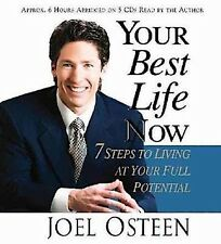 Your Best Life Now : 7 Steps to Living at Your Full Potential by Joel Osteen