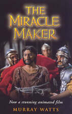The Miracle Maker, Good Condition Book, Watts, Murray, ISBN 9780340735633