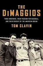 The DiMaggios: Three Brothers, Their Passion for Baseball, Their Pursuit of the